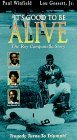 Its Good to Be Alive [VHS]