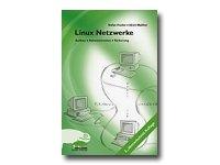 Linux Netzwerke. Aufbau, Administration, Sicherheit