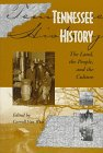 Tennessee History: The Land, the People, and the Culture