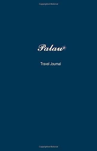 Palau Travel Journal: Perfect Size 100 Page Travel Notebook Diary