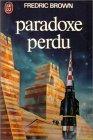 Paradoxe perdu, Brown, Fredric