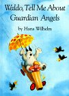 Waldo, Tell Me about Guardian Angels, Hans Wilhelm, 0882714716