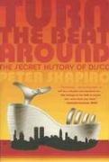 turn-the-beat-around-the-secret-history-of-disco