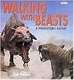 """Walking with Beasts"": Prehistoric Safari"