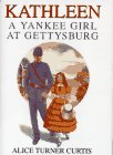 Kathleen - A Yankee Girl at Gettysburg, Alice Turner Curtis, 0517147734