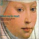 Vous Ou La Mort: Flemish Love Songs 15th Century