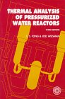 Thermal Analysis of Pressurized Water Reactors, Tong, L. S. and Weisman, Joel, 0894480383