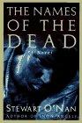 The Names of the Dead, Stewart O'Nan, 0385481926