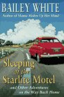 Sleeping at the Starlight Motel, Bailey White, 0201626705