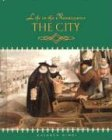 The City (Life in the Renaissance)
