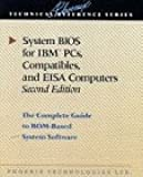 System BIOS for IBM PCs, Compatibles, and EISA Computers (2nd Edition)