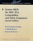 System BIOS for IBM PCs, Compatibles and EISA Computers : The Complete Guide to ROM-Based System Software, Phoenix Technologies Staff, 0201577607