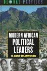 Modern African Political Leaders, R. Kent Rasmussen, 0816032777