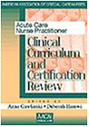 Acute Care Nurse Practitioner: Clinical Curriculum and Certification Review by Saunders