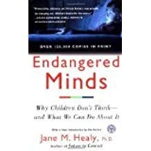 Endangered Minds by Healy, Jane M. [Paperback]
