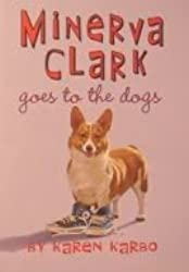 Minerva Clark Goes to the Dogs [Taschenbuch] by Karbo, Karen