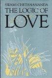 The Logic of Love, Swami Chetanananda, 0915801345