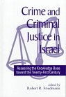 Crime and Criminal Justice in Israel : Assessing the Knowledge Base Toward the Twenty-First Century, , 0791437132