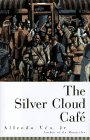 The Silver Cloud Cafe, Alfredo Vea, 0525940774
