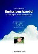Emissionshandel: Grundlagen, Praxis, Perspektiven
