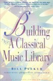 Building a Classical Music Library, Bill Parker, 0964133202