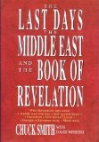 The Last Days, the Middle East and the Book of Revelation, Chuck Smith, 0800791851