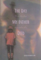 The Day My Father Died: Women Share Their Stories of Love, Loss, and Life