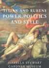 img - for Titian and Rubens: Power, Politics, and Style book / textbook / text book