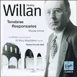 Willan: Tenebrae / Responsaries / Missae Breves