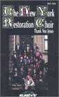 The New York Restoration Choir - Thank You Jesus VHS