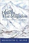 Book God, Heaven, and Har Magedon: A Covenantal Tale of Cosmos and Telos March 15, 2006