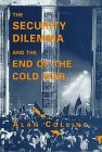 Security Dilemma and End of the Cold War 9780312176723
