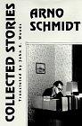 The Collected Stories of Arno Schmidt, Arno B. Schmidt, 1564781356