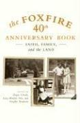 The Foxfire 40th Anniversary Book: Faith, Family, and the Land (Foxfire) 0307275515 Book Cover