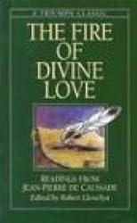 The Fire of Divine Love: Readings from Jean-Pierre de Caussade (Triumph Classic)