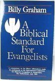 A Biblical Standard for Evangelists, Billy Graham, 0890660573