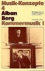 Alban Berg. Kammermusik I  Musik Konzepte 4