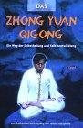 Das Zhong Yuan Qigong: Ein Weg der Selbstheilung und Selbstentwicklung - 1. Level