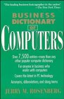 Business Dictionary of Computers, Jerry M. Rosenberg, 0471585742