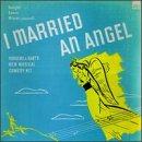 I Married An Angel (1950s Studio Casts)
