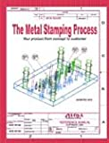The Metal Stamping Process : Your Product from Concept to Customer, Szumera, Jim, 0831131640
