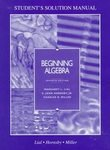 Beginning Algebra : Student's Solution Manual, Lial, 0673995445