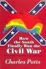 How the South Finally Won the Civil War, Charles Potts, 0964444003