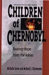 Children of Chernobyl: Raising Hope from the Ashes
