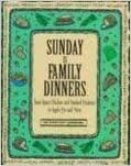 Sunday Is Family Dinners: From Roast Chicken and Mashed Potatoes to Apple Pie and More (The Everyday Cookbooks) by Time-Life Books (1996-06-03)