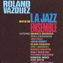 Best Of The L.A. Jazz Ensemble (Roland Vazquez)