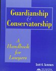 Guardianship and Conservatorship : A Handbook for Lawyers, Summers, Scott K., 1570733279