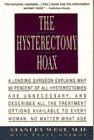 img - for The Hysterectomy Hoax: A Leading Surgeon Explains Why 90% of All Hysterectomies Are Unnecessary and Describes All the Treatment Options Available to book / textbook / text book