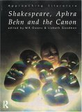Shakespeare, Aphra Behn and the Canon (Approaching Literature)