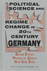 Political Science and Regime Change in 20th Century Germany, Eisfeld, Rainer and Greven, Michael T., 1560724129